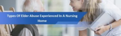 Different Types of Elder Abuse Experienced In A Nursing Home